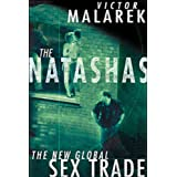 The Natashas: The New Global Sex Tradeby Victor Malarek