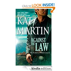 Kindle Book Bargain: Against the Law (The Raines of Wind Canyon), by Kat Martin. Publisher: Mira (March 1, 2011)
