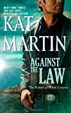 Against the Law (The Raines of Wind Canyon) by Kat Martin