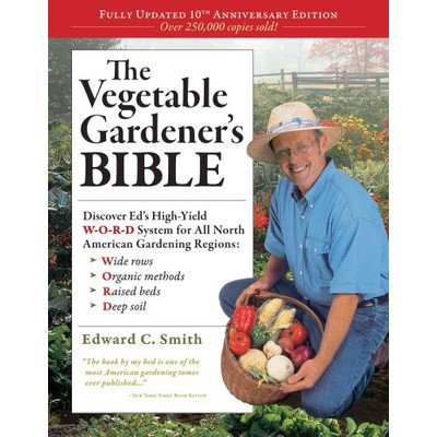 The Vegetable Gardener's Bible; 10th Anniversary Edition - 1