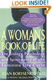 A Woman's Book of Life: The Biology, Psychology, and Spirituality of the Feminine Life Cycle