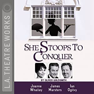 She Stoops to Conquer: Mistakes of the Night (Dramatized) | [Oliver Goldsmith]