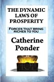 img - for THE DYNAMIC LAWS OF PROSPERITY: Forces that bring riches to you book / textbook / text book