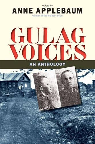 Gulag Voices (Annals of Communism Series), Anne Applebaum