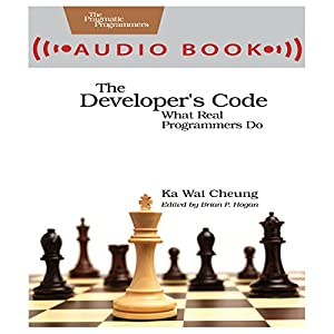 The Developer's Code: What Real Programmers Do | [Ka Wai Cheung]