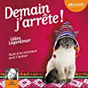Demain j'arrête ! Audiobook by Gilles Legardinier Narrated by Ingrid Donnadieu