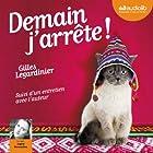 Demain j'arrête ! (       UNABRIDGED) by Gilles Legardinier Narrated by Ingrid Donnadieu