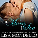 The More I See: Texas Hearts, Book 3 (       UNABRIDGED) by Lisa Mondello Narrated by Kevin Clay