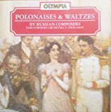 Polonaises And Waltzes by Russian Composers, The USSR Academic Symphony Orchestra, Yevgeny Svetlanov