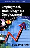Employment, Technology and Development (Oxford India Paperbacks) (0195651103) by Sen, Amartya