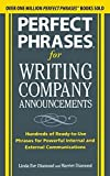 img - for Perfect Phrases for Writing Company Announcements: Hundreds of Ready-to-Use Phrases for Powerful Internal and External Communications (Perfect Phrases Series) by Diamond, Harriet, Diamond, Linda Eve (2010) Paperback book / textbook / text book