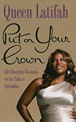 Put On Your Crown: Life-Changing Moments on the Path to Queendom (Thorndike African-American) Lrg edition by Latifah, Queen published by Thorndike