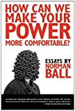 img - for How Can We Make Your Power More Comfortable? book / textbook / text book