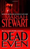 Dead Even (0345463943) by Stewart, Mariah