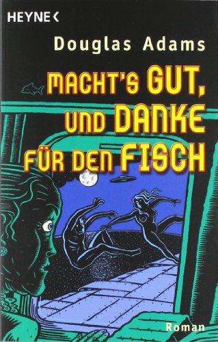 Buchseite und Rezensionen zu 'Macht's gut, und danke für den Fisch: Roman (Per Anhalter durch die Galaxis, Band 4)' von Douglas Adams