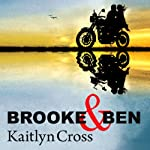 Brooke & Ben: Before Fate Interrupted, Book 3 (       UNABRIDGED) by Kaitlyn Cross Narrated by Elizabeth Hart
