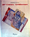 20th Century Architecture (0847810852) by Klotz, Heinrich