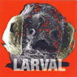Larval