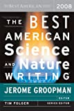 The Best American Science and Nature Writing 2008 (Best American Science & Nature Writing)