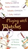 Playing With Matches (Signet Romance Anthology) (0451208307) by Yardley, Cathy