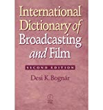 img - for [(International Dictionary of Broadcasting and Film)] [Author: Desi K. Bognar] published on (January, 2000) book / textbook / text book