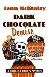 Dark Chocolate Demise (A Cupcake Bakery Mystery)