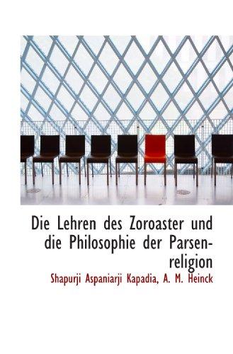 Die Lehren des Zoroaster und die Philosophie der Parsen-religion