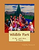 img - for Wildlife Park (A Mr. and Mrs. B Story) (Volume 2) book / textbook / text book