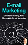 Email Marketing: Email List Building,...