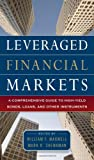 Leveraged Financial Markets: A Comprehensive Guide to Loans, Bonds, and Other High-Yield Instruments (McGraw-Hill Financial Education Series) (0071746684) by Maxwell, William