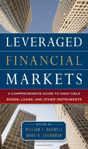 Leveraged Financial Markets: A Comprehensive Guide to Loans, Bonds, and Other High-Yield Instruments (McGraw-Hill Financial Education Series)