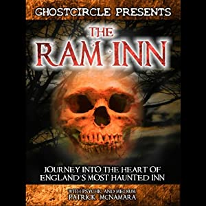 The Ram Inn: Journey into the Heart of England's Most Haunted Inn | [Patrick McNamara]