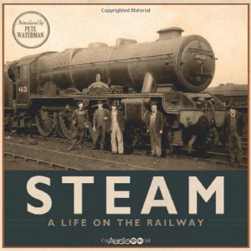 Steam: A Life on the Railway