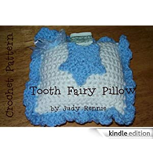 Free Crochet Pattern Tooth Fairy Pillow : Crochet Pattern - Tooth Fairy Pillow eBook: Judy Rennie ...