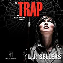 The Trap: An Agent Dallas Thriller (       UNABRIDGED) by L. J. Sellers Narrated by Denice Stradling