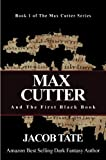 Max Cutter and The First Black Book: Book 1 of the Max Cutter Series