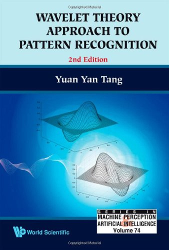 WAVELET THEORY APPROACH TO PATTERN RECOGNITION (2ND EDITION) (Series in Machine Perception and Artificial Intelligence)