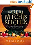 Real Witches' Kitchen: Spells, Recipe...