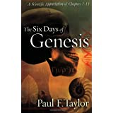 The Six Days of Genesis ~ Paul F. Taylor