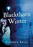 Blackthorn Winter: A Murder Mystery (0152061096) by Reiss, Kathryn