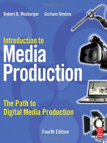 Introduction to Media Production: The Path to Digital...