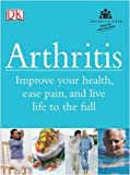 Arthritis: Improve Your Health, Ease Pain, and Live Life to the Full (140531057X) by Bird, Howard