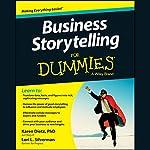 Business Storytelling for Dummies | Karen Dietz, PhD,Lori L. Silverman