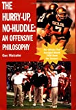 img - for The Hurry-Up, No-Huddle: An Offensive Philosophy book / textbook / text book