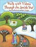 Walk With Y'Shua Through the Jewish Year [Paperback]
