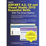 Learn ASP.Net 4.0, C# and Visual Studio 2010 Essential Skills with the Smart Methodby Simon Smart