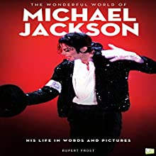 The Wonderful World of Michael Jackson Audiobook by Rupert Frost,  Go Entertain Narrated by John Scarlato