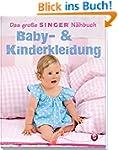 Das gro�e Singer N�hbuch Baby- &  Kin...