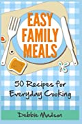 Easy Family Meals: 50 recipes for everyday cooking (Menu Planning Series)