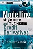 Modelling Single-name plus Multi-name Credit Derivatives (The Wiley Finance Series)